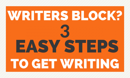 Writer's Block – How to get writing in 3 easy steps