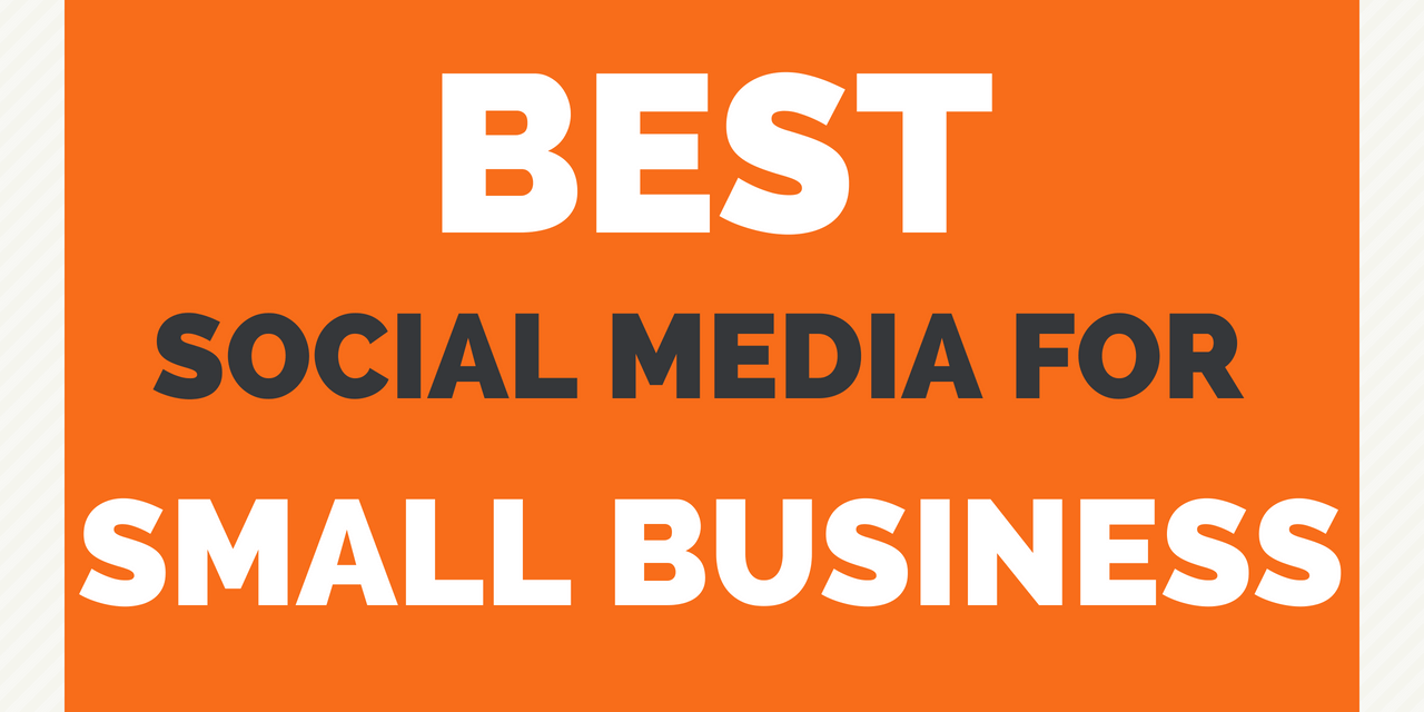 Best Social Media for Small Business