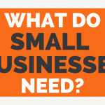 What do small businesses need?